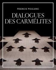 DIALOGUES DES CARMELITES: Francis Poulenc